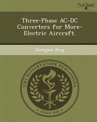 Proquest, Umi Dissertation Publishing Three-Phase AC-DC Converters for More-Electric Aircraft. by Bing, Zhonghui [Paperback] at Sears.com