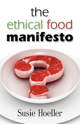 Booklocker.com The Ethical Food Manifesto: Changing America One Shopping Cart at a Time by Hoeller, Susie L. [Paperback] at Sears.com